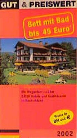 Gut & preiswert, Ein Wegweiser zu über 5000 Hotels und Gasthäusern in Deutschland 2002