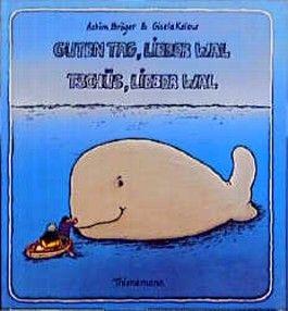 Guten Tag, lieber Wal, Tschüs, lieber Wal