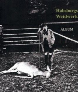 Habsburg auf der Jagd