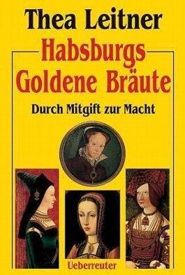 Habsburgs Goldene Bräute