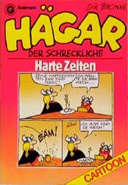 Hägar der Schreckliche. Harte Zeiten. (Bd. 1). Cartoons.