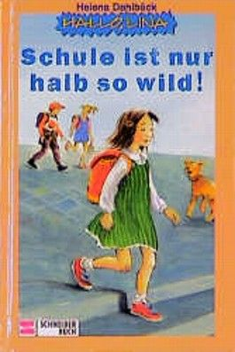 Hallo Lina 1. Schule ist nur halb so wild. ( Ab 8 J.)