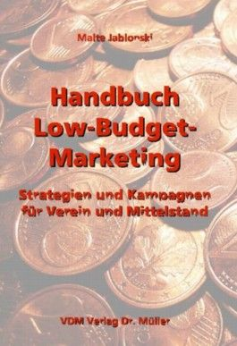 Handbuch Low Budget Marketing