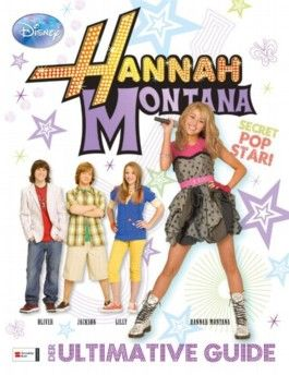 Hannah Montana - Essential Guide