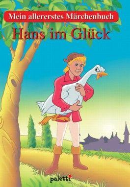 Hans im Glück. Mein allererstes Märchenbuch