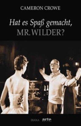 Hat es Spaß gemacht, Mr. Wilder?