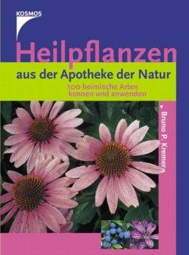 Heilpflanzen aus der Apotheke der Natur