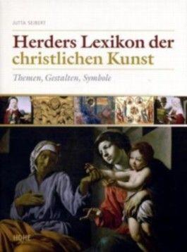 Herders Lexikon der christlichen Kunst