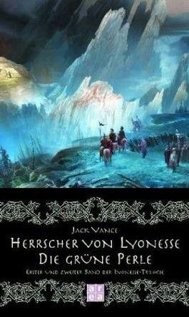 Herrscher von Lyonesse /Die grüne Perle
