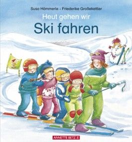 Heut gehen wir Ski fahren