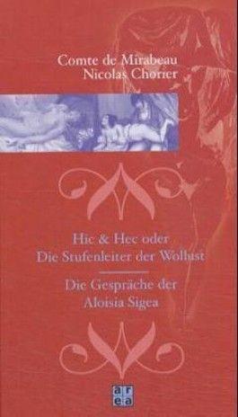 Hic & Hec oder die Stufenleiter der Wollust /Die Gespräche der Aloisia Sigea