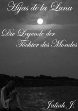 Hijas de la Luna: Die Töchter des Mondes Band 1