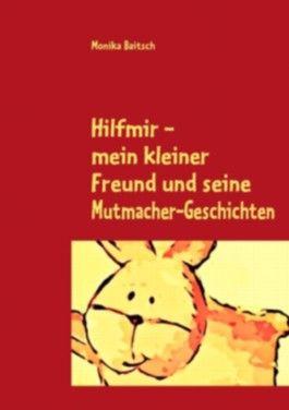 Hilfmir - mein kleiner Freund und seine Mutmacher-Geschichten