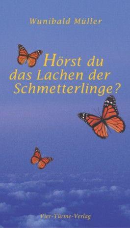 Hörst du das Lachen der Schmetterlinge?