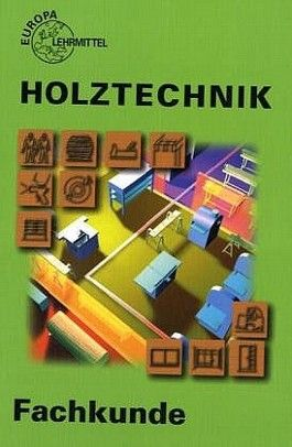 Holztechnik Fachkunde. (Lernmaterialien)