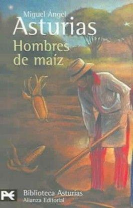 Hombres De Maiz / Men of Maize