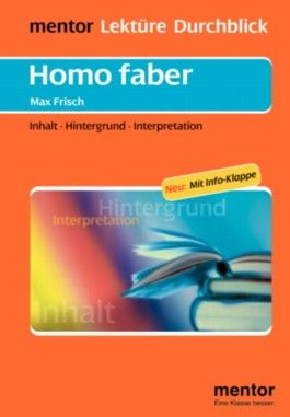 Homo faber. Inhalt, Hintergrund, Interpretation