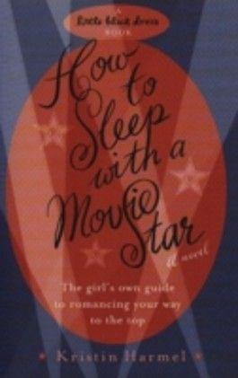 How to Sleep with a Movie Star