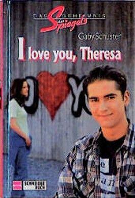 I love you, Theresa