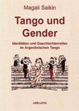 Identitäten und Geschlechterrollen im Argentinischen Tango