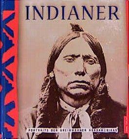 Indianer. Portraits der Ureinwohner Nordamerikas