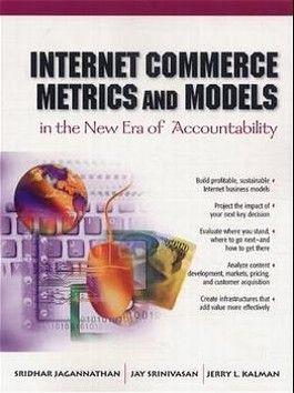 Internet Commerce Metrics and Models in the New Era of Accountability