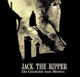 Jack the Ripper - Die Geschichte eines Mörders