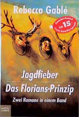 Jagdfieber / Das Florians-Prinzip