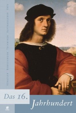 Jahrhunderte der Kunst / Das 16. Jahrhundert
