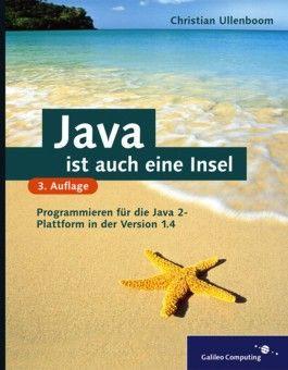 Java ist auch eine Insel - Programmieren für die Java 2-Plattform in der Version 1.4, mit CD.