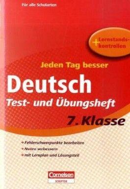 Jeden Tag ein bisschen besser. Deutsch / 7. Schuljahr - Übungsheft mit eingeheftetem Lösungsteil (12 S.)