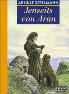 Jenseits von Aran. Abenteuer- Roman aus Altirland