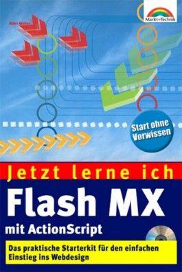 Jetzt lerne ich Flash MX mit ActionScript, m. CD-ROM