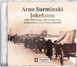 Jokehnen oder Wie lange fährt man von Ostpreussen nach Deutschland?. Gekürzte Hörfassung