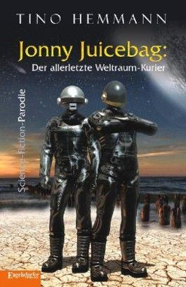 Jonny Juicebag: Der allerletzte Weltraum-Kurier