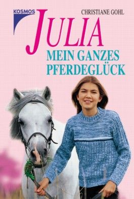 Julia - Mein ganzes Pferdeglück