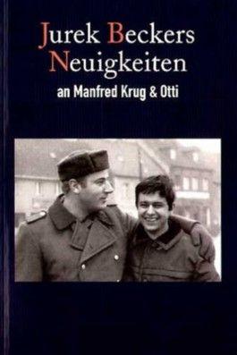 Jurek Beckers Neuigkeiten an Manfred Krug und Otti