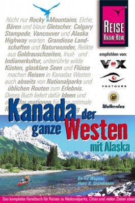 Kanadas großer Westen mit Alaska
