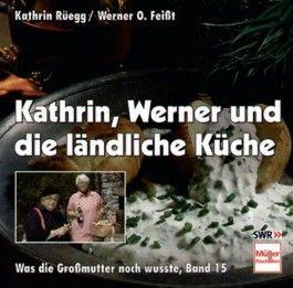 Kathrin, Werner und die ländliche Küche
