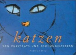 katzen - Von Pussycats und Dschungeltigern