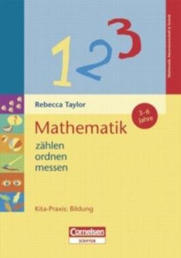 Kita-Praxis: Bildung / Mathematik: zählen, ordnen, messen