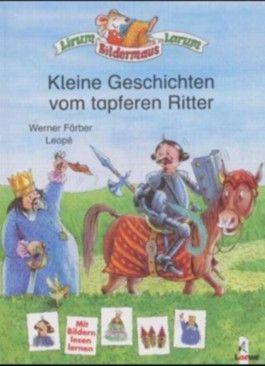 Kleine Geschichten vom tapferen Ritter
