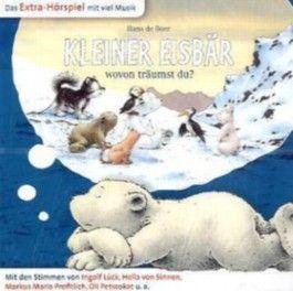 Kleiner Eisbär wovon träumst du?, 1 Audio-CD