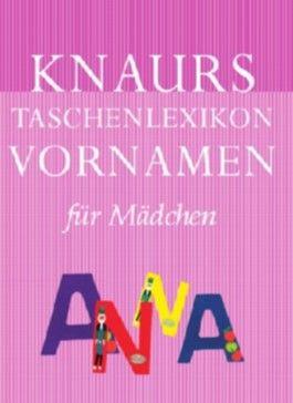 Knaurs Taschenlexikon Vornamen für Mädchen