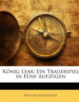 König Lear: Ein Trauerspiel in Fünf Aufzügen