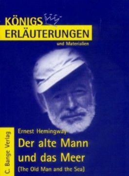 Königs Erläuterungen: Interpretation zu Hemingway. Der alte Mann und das Meer - The Old Man and the Sea