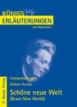 Königs Erläuterungen: Interpretation zu Huxley. Schöne neue Welt - Brave New World