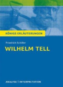 Königs Erläuterungen: Interpretation zu Schiller. Wilhelm Tell