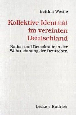 Kollektive Identität im vereinten Deutschland