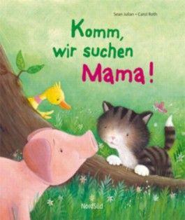 Komm, wir suchen Mama!